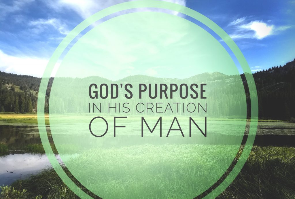 Gods-Purpose-In-His-Creation-of-Man