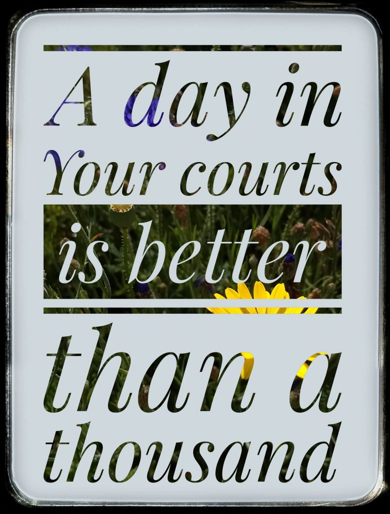 A-Day-In-Your-Courts-is-Better-than-a-Thousand