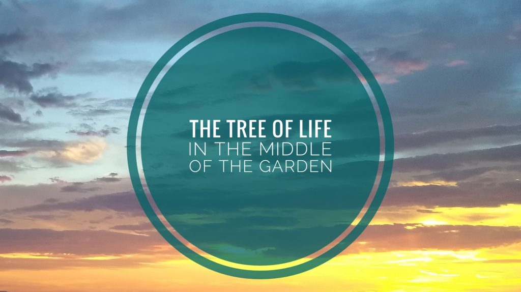 The tree of Life in the middle of the garden