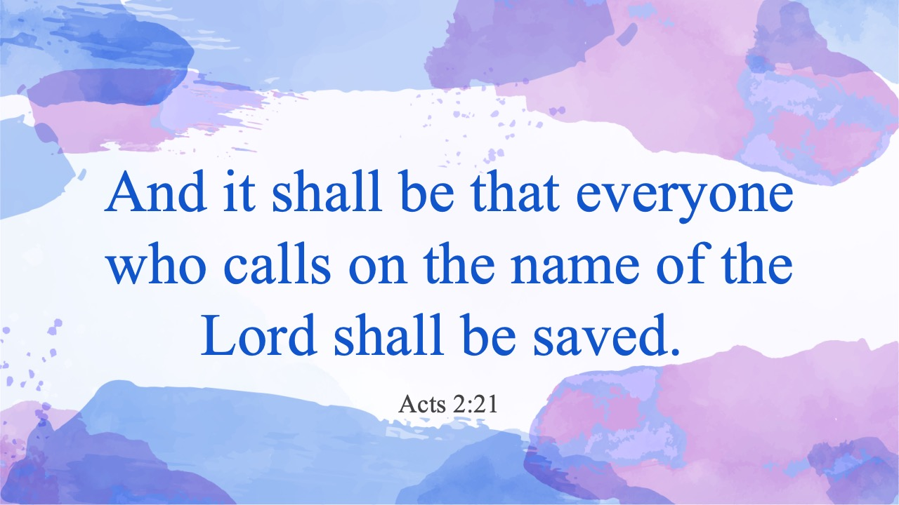 Acts-2-21-And-it-shall-be-that-everyone-who-calls-on-the-name