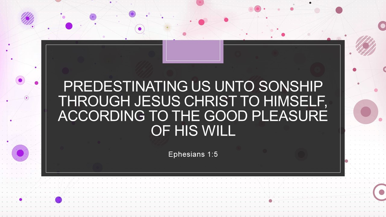Eph-1-5-Predestinating-us-unto-sonship-through-Jesus-Christ
