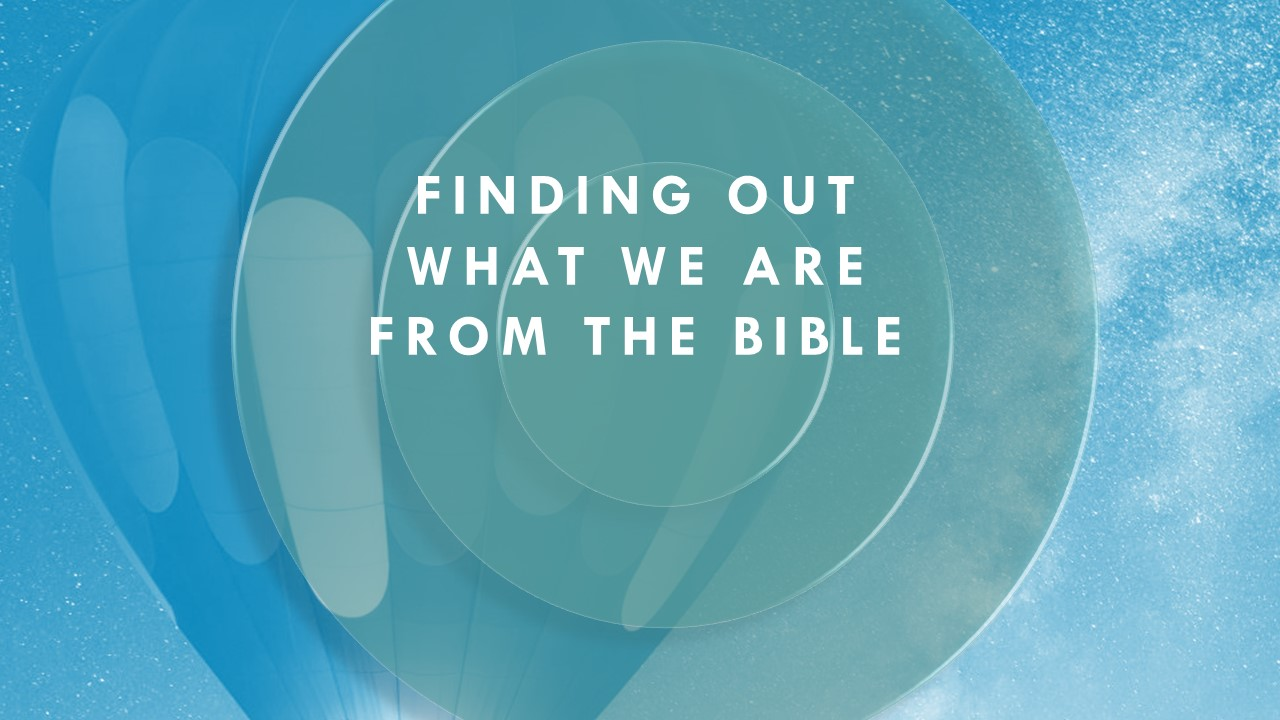 Finding-out-what-we-are-from-the-Bible